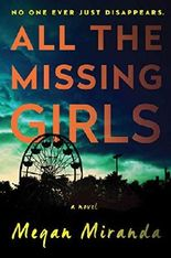 All the Missing Girls: A Novel by Ms. Megan Miranda (2016-06-28)