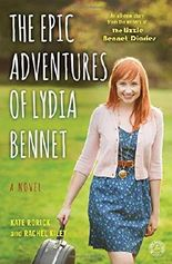 The Epic Adventures of Lydia Bennet: A Novel (Lizzie Bennet Diaries) by Kate Rorick (2015-09-29)
