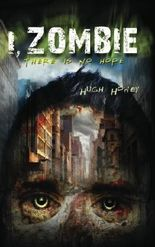 I, Zombie by Hugh Howey (2012-08-15)