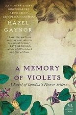 A Memory of Violets: A Novel of London's Flower Sellers by Hazel Gaynor (2015-02-03)