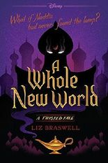 A Whole New World: A Twisted Tale by Liz Braswell (2016-07-26)