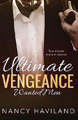 Ultimate Vengeance (Wanted Men) (Volume 4) by Nancy Haviland (2016-06-06)
