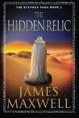 The Hidden Relic (The Evermen Saga) by James Maxwell (2014-07-29)