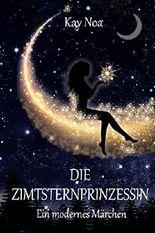 Die Zimtsternprinzessin: Ein modernes Märchen (Novelle)