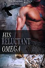 His Reluctant Omega (The Mountain Shifters Book 2)