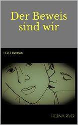 Der Beweis sind wir: LGBT Roman