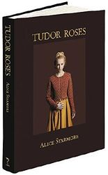 Tudor Roses by Alice Starmore (2013-11-08)