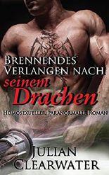 Brennendes Verlangen nach seinem Drachen: Homosexueller, paranormaler Roman