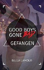 Good Boys Gone Bad - Gefangen: (GBGB 4)