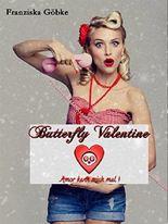 Butterfly Valentine : Amor kann mich mal (Butterfly Special - Feiertage/ Besondere Anlässe 3)