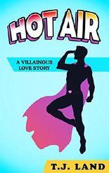 Hot Air: A Villainous Love Story