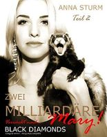 KING OF MINK . Zwei Milliardäre verrückt nach Mary! TEIL 2 (BLACK DIAMONDS . Pelz Milliardär . FAMILIENSAGA)
