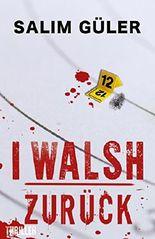 I WALSH - Zurück