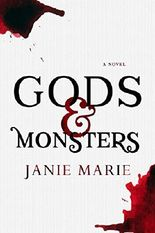 Gods & Monsters (The Gods & Monsters Trilogy Book 1)