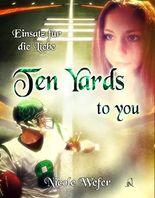 Ten Yards to you: Einsatz für die Liebe