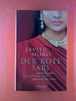 Der rote Sari. Roman. Sonia Gandhi - ihre große Liebe und ihr abenteuerliches Leben.