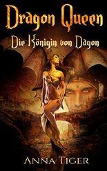 Paranormal Romance: Dragon Queen - Die Königin von Dagon: Drachen Fantasy-Romance (German Edition)