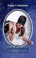 Eislady - brennende Sehnsüchte: Erotischer Liebesroman