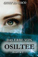 Das Erbe von Osiltee - Komplettausgabe: Band 1 & 2
