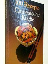 100 Rezepte, Chinesische Küche, 3812202077 9783812202077