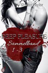 Deep Pleasure - Sammelband 1-3