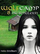 Wolfcamp: 8 Die Schülerin