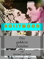 Hollywood - Das goldene Zeitalter: Die großen Produzenten und ihre Leibeigenen