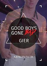 Good Boys Gone Bad - Gier (GBGB, Band 6)