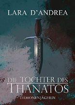 Die Tochter des Thanatos: Dämonenjägerin (German Edition)