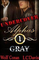 Gray (Undercover Alphas Book 1)