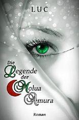 Die Legende der Molua: Amura (Die Legende der Molua - Varia 1) (German Edition)