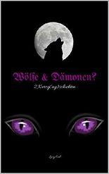 Wölfe und Dämonen?: 2 Kurzg(ay)schichten