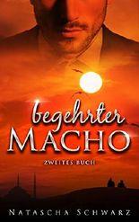 Begehrter Macho - Zweites Buch