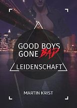Good Boys Gone Bad - Leidenschaft