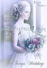 Stracciatella Love: A Fairys Wedding (Aurora-Reihe 3)