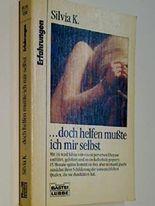 ... doch helfen musste ich mir selbst. Bastei-Lübbe-Taschenbuch Bd. 61315 : Erfahrungen 9783404613151