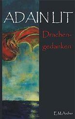 Adain Lit: Drachengedanken: (Dritter Band der Saga)
