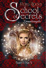 School of Secrets - Die Trilogie - Gesamtausgabe, Band 1 bis 3