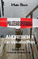 ANDRESEN! Ein eiskalter Plan: Kommissar Andresens 1. Fall (Ein Förde-Krimi)
