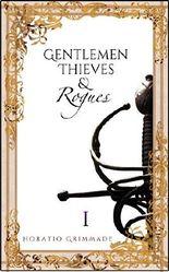 Gentlemen, Thieves & Rogues: Part One: A Swashbuckling Adventure Fantasy