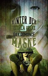 Hinter der Maske: Wenn Männer lieben - Kurzgeschichten