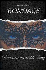 Bondage: Welcome to my world, Baby