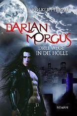 Darian Morgus - Drei Wege in die Hölle