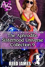 The Aphrodite Sisterhood Universe Collection 9 (TWELVE Futa Stories Massive Bundle): (A Futa-on-Female, Spanking, College, Shifter, HuCow Erotica)