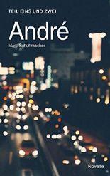 André: Teil eins und zwei