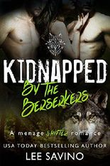 Kidnapped by the Berserkers: A menage shifter romance (Berserker Brides Book 3)