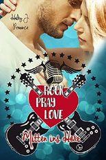 Rock Pray Love: Mitten ins Herz