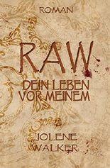 RAW: Dein Leben vor Meinem