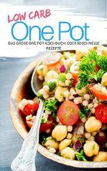 Low Carb One Pot: Das große One Pot Kochbuch: über 50 schnelle Rezepte (Genussvoll abnehmen mit Low Carb 17)