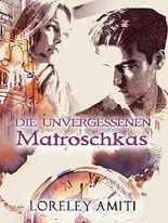 Matroschkas: Zeitreise-Trilogie durch die Jahre 1956 - 1990 (Band 2) (Die Unvergessenen) (German Edition)